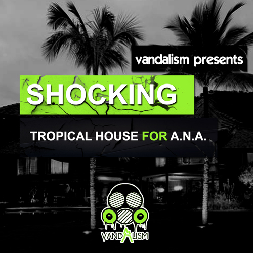 Shocking Tropical House For A.N.A.