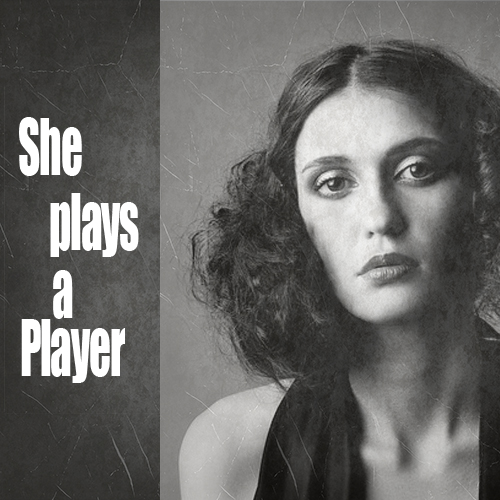 She Plays a Player