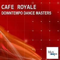 Cafe Royale Downtempo Dance Masters