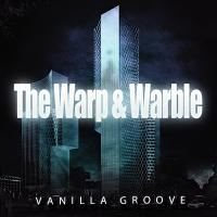 The Warp and Warble