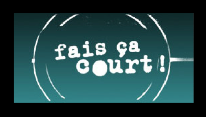 Make it short! (Fais ça court!)