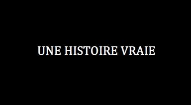 Une Histoire Vraie – Hiver 2015