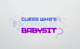 Guess who's coming to babysit? (Devine qui vient garder?)