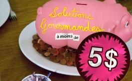 Solutions gourmandes à moins de 5$