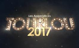 Les Appendices : Tourlou 2017