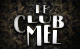 LE CLUB MEL