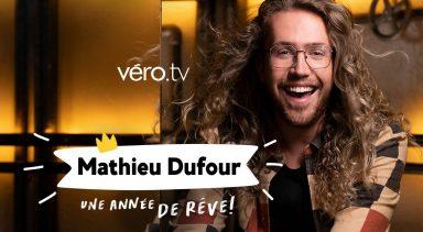 MATHIEU DUFOUR : UNE ANNÉE DE RÊVE! Dès le jeudi 23 septembre sur VÉRO.TV