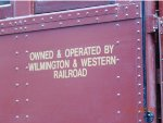 """Owned and Operated by the Wilmington & Western Railroad"""