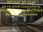 NS 3343    SD40-2         NS 3341    SD40-2       01/13/2006