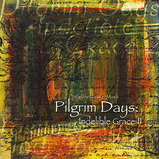 Pilgrim Days: Indelible Grace II