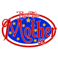 Run This Mother 5K