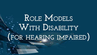 Go to Role Models With Disability (For Hearing Impaired)