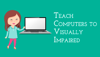 How to Teach Computers to Visually Impaired