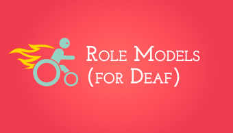 Role Models (for Deaf)