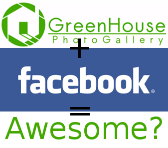 Green House Photo + Facebook = Awesome?
