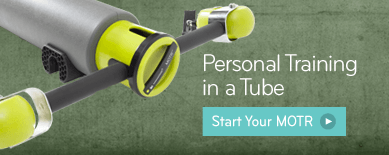 Personal Training in a Tube: Start Your MOTR