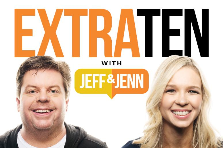 Extra Ten with Jeff and Jenn