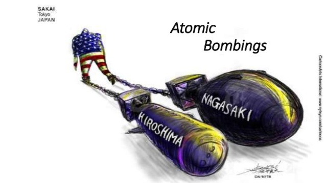 •	Atomic bombing of Nagasaki and Hiroshima