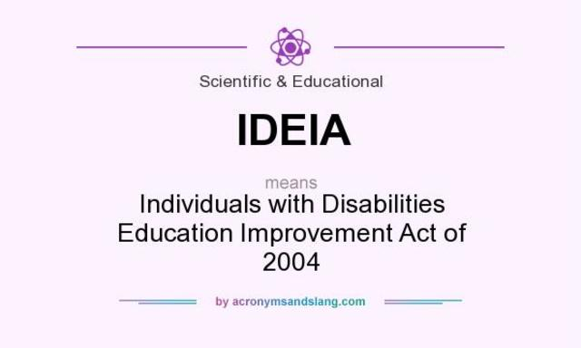 Individuals with Disabilities Education Improvement Act (IDEIA)