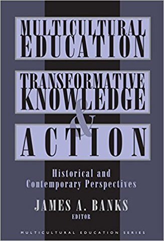 Multicultural Education: Transformative Knowledge and Action