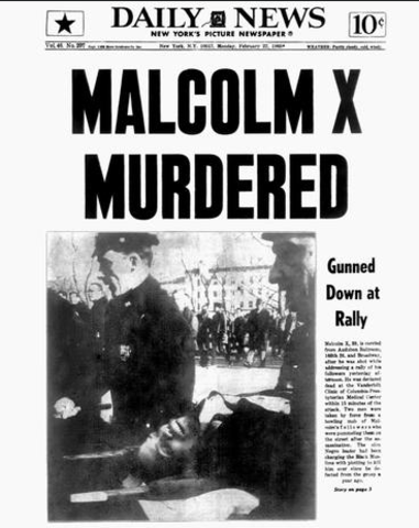 •	Malcom X Assassinated