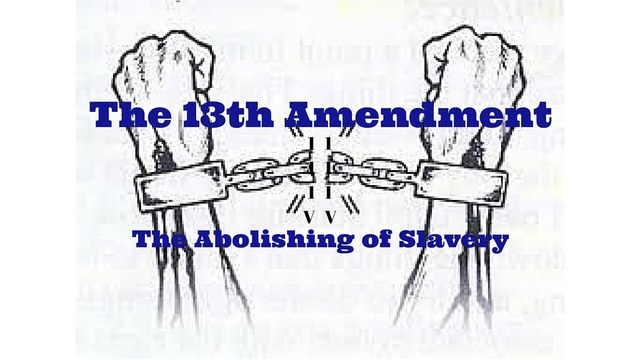 •	13th Amendment
