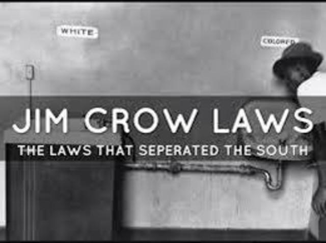 •	Jim Crow Laws Start in South