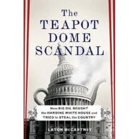 a history of the teapot dome scandal in the united states It's ironic now, but prior to watergate, teapot dome was regarded as the biggest political scandal in american history now no one remembers it.