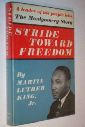 stride toward freedom The classic story of nonviolent resistance in america--the montgomery bus  boycott--written by martin luther king, jr dr martin luther king, jr's account of  the.