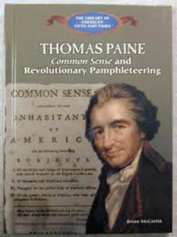 thomas paine s writings the american crisis and common sense propaganda Thomas paine (1737-1809), english writer and social activist, is best known for  his  thomas paine published common sense in philadelphia on january 10,  1776,  to the legend), writing the first in a series of essays called, the american  crisis  stories of a deathbed repentance likely are christian propaganda.