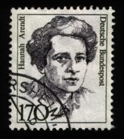 Hannah Arendt (1906 to 1975)