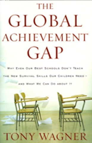The Global Achievment Gap by Tony Wagner