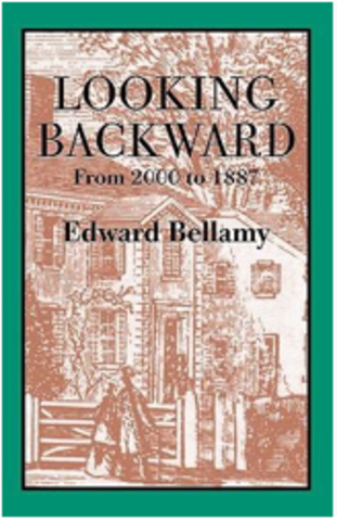 """Looking Backward-""Edward Bellamy"