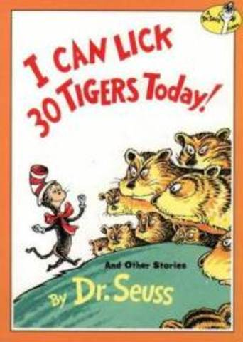 Dr. Seuss I Can Lick 30 Tigers Today