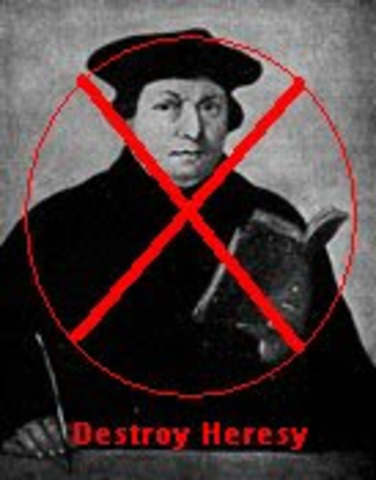 Martin Luther was called a heretic