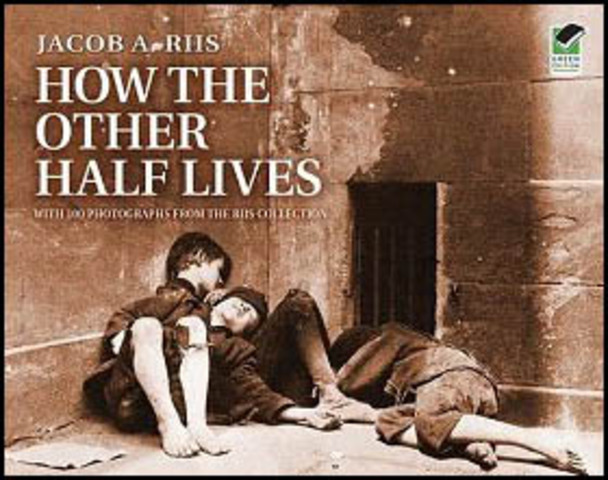 jacob a riis how the How the other half lives, special illustrated edition [jacob riis] on amazoncom free shipping on qualifying offers how the other half lives was a pioneering work of photojournalism by jacob riis, documenting the squalid living conditions in new york city slums in the 1880s.