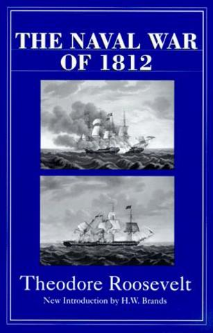 Theodore Roosevelt Publishes First Book: The Naval War of 1812