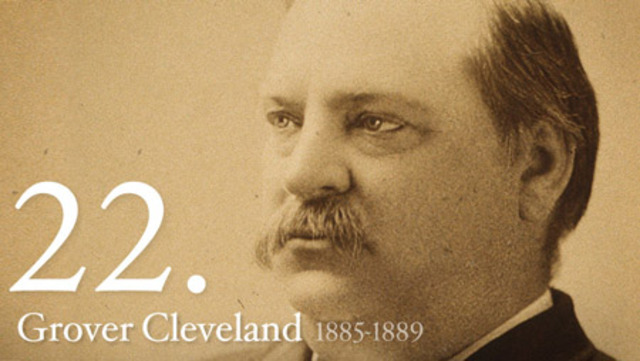 Twenty-Second President : Grover Cleveland 1885-1889