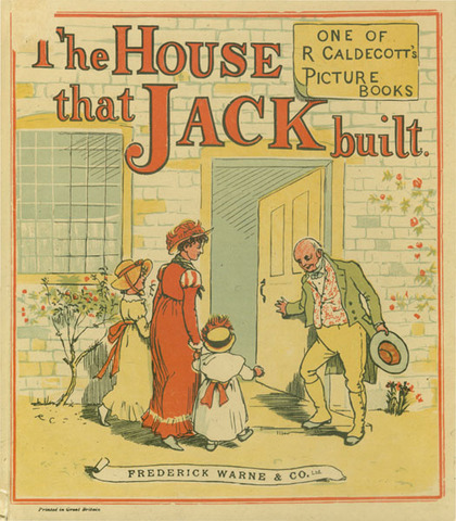 """The House that Jack Built"" by Randolph Caldecott"