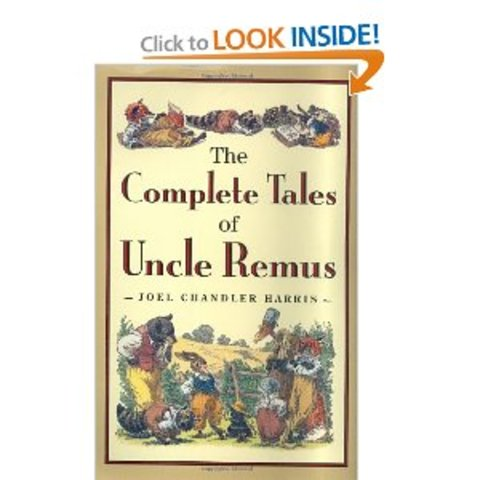 """The Tales of Uncle Remus"" by Joel Chandler Harris"
