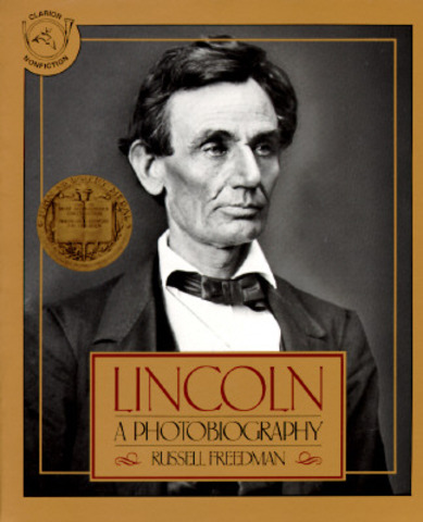 """Lincoln: A Photobiography"" by Russell Freedman"