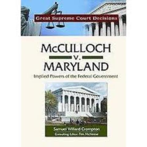 mcculloch vs maryland James mcculloch, a federal cashier at the maryland branch of the second national bank, declined to pay the tax he was taken to court by the state of maryland (maryland v mcculloch) and was fined $2,500 for failure to pay the state tax and the courts upheld the state's right to tax the federal government.