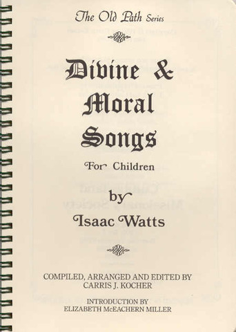 """Divine and Moral Songs for Children"""