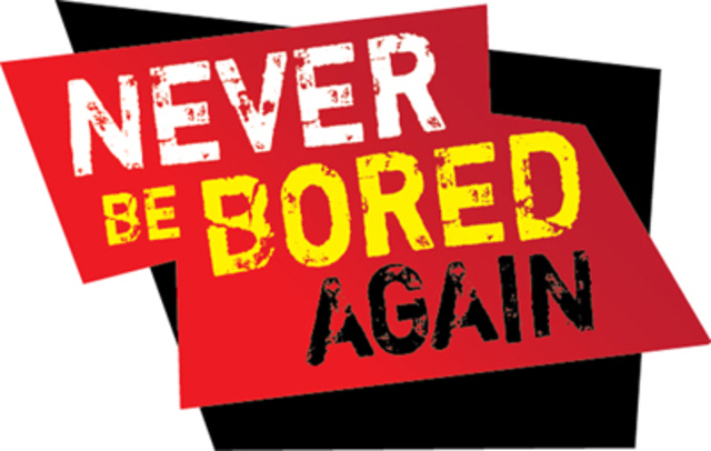 """Never Be Bored Again"" National Campaign"