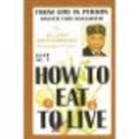 How to Eat to Live
