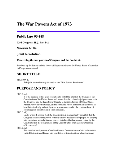 the war powers act of 1973 essay Essay on presidential power congress did briefly give war powers back to themselves in the war powers act of 1973 during the crisis over the vietnam.