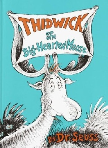 Thidwick, The Big Hearted Moose was published