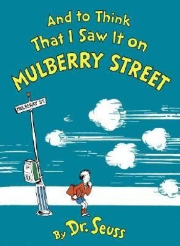 And To Think That I Saw It On Mulberry Street  was Published