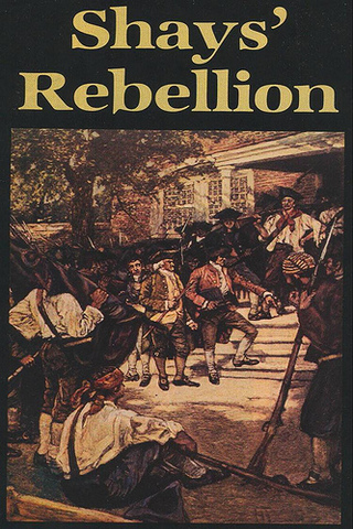 significance of shays rebellion Shays' rebellion was a rebellion in central and western massachusetts (mainly springfield) from 1786 to 1787 the rebellion is named after daniel shays, a veteran of.