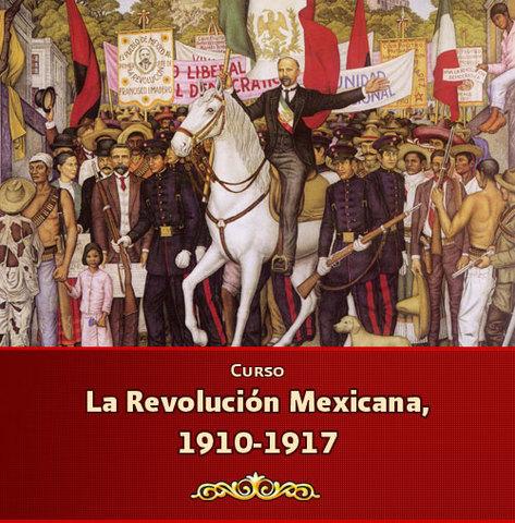 Revolucion Mexicana a Color Revolución Mexicana Timeline
